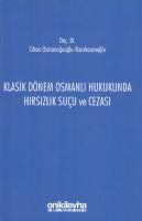 Klasik Dönem Osmanlı Hukukunda Hırsızlık Suçu Ve Ceza