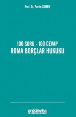 100 Soru – 100 Cevap Roma Borçlar Hukuku