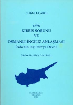 1878 Kıbrıs Sorunu ve Osmanlı İngiliz Anlaşması