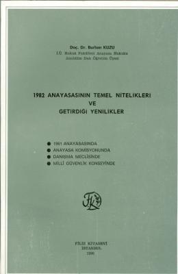 1982 Anayasasının Temel Nitelikleri ve Getirdiği Yenilikler Prof. Dr.
