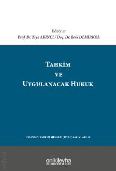 Tahkim ve Uygulanacak Hukuk Prof. Dr. Ziya AKINCI