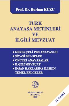 Türk Anayasa Metinleri Ve İlgili Mevzuat Prof. Dr. Burhan Kuzu