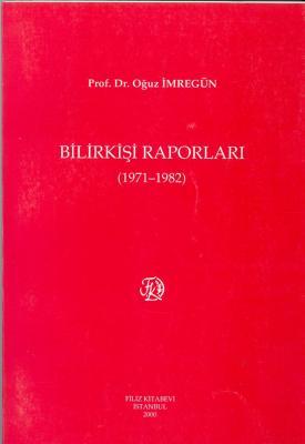 Bilirkişi Raporları 1971 - 1982