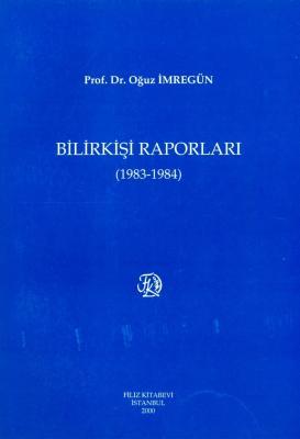 Bilirkişi Raporları 1983 - 1984