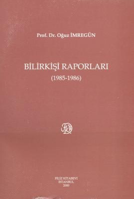 Bilirkişi Raporları 1985 - 1986