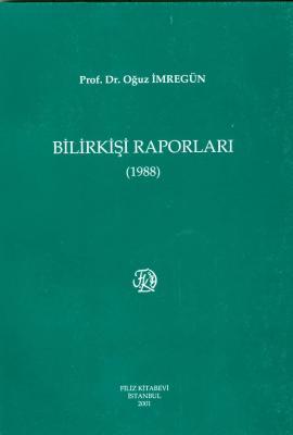 Bilirkişi Raporları 1988 Prof. Dr. Oğuz İmregün