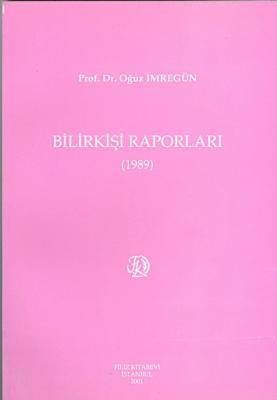 Bilirkişi Raporları 1989 Prof. Dr. Oğuz İmregün