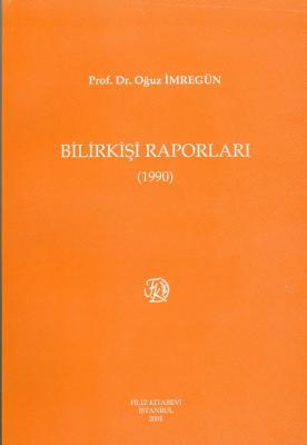 Bilirkişi Raporları 1990 Prof. Dr. Oğuz İmregün