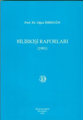 Bilirkişi Raporları 1991 Prof. Dr. Oğuz İmregün