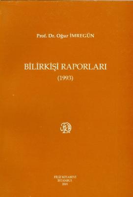 Bilirkişi Raporları 1993 Prof. Dr. Oğuz İmregün