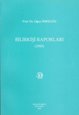 Bilirkişi Raporları 1995 Prof. Dr. Oğuz İmregün