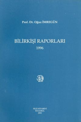 Bilirkişi Raporları 1996 Prof. Dr. Oğuz İmregün