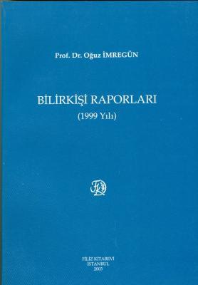 Bilirkişi Raporları 1999 Prof. Dr. Oğuz İmregün