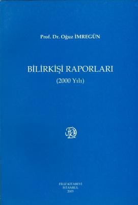 Bilirkişi Raporları 2000 Prof. Dr. Oğuz İmregün