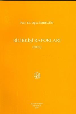 Bilirkişi Raporları 2002 Prof. Dr. Oğuz İmregün
