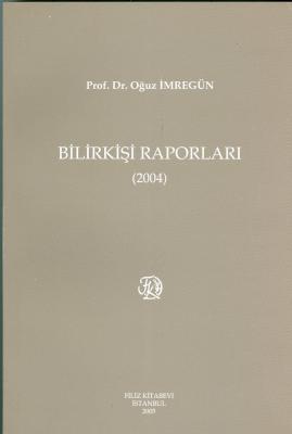 Bilirkişi Raporları 2004