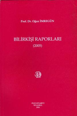 Bilirkişi Raporları 2005 Prof. Dr. Oğuz İmregün