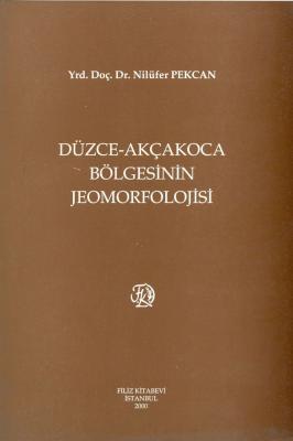 Düzce-Akçakoca Bölgesinin Jeomorfolojisi