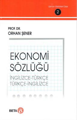 Ekonomi Sözlüğü %5 indirimli Prof. Dr. Orhan Şener