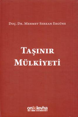 Taşınır Mülkiyeti %5 indirimli Prof. Dr. Mehmet Serkan Ergüne