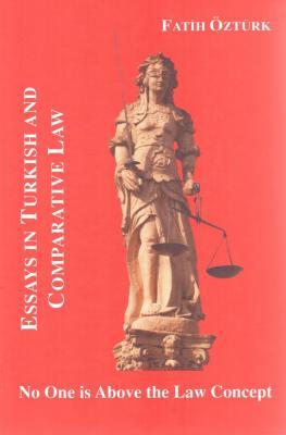 Essays in Turkish and Comparative Law Fatih Öztürk