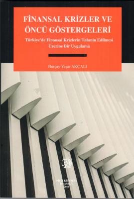 Finansal Krizler ve Öncü Göstergeleri Dr. Öğr. Üyesi Burçay YAŞAR AKÇA