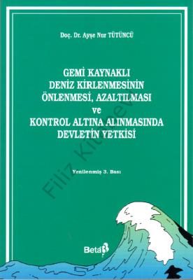 Gemi Kaynaklı Deniz Kirlenmesinin Önlenmesi Prof. Dr. Ayşe Nur TÜTÜNCÜ