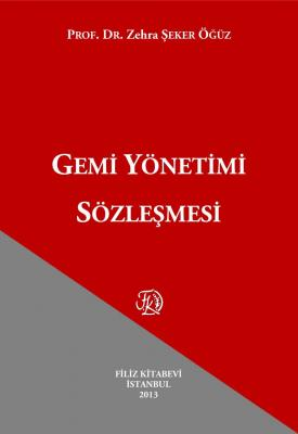 Gemi Yönetimi Sözleşmesi Prof. Dr. Zehra ŞEKER ÖĞÜZ
