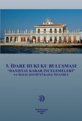 5.İdare Hukuku Buluşması ''Danıştay Karar İncelemeleri'' 4-6 Mayıs 201