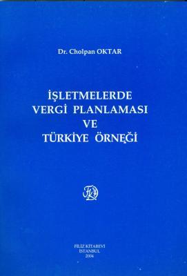 İşletmelerde Vergi Planlaması ve Türkiye Örneği Dr. Cholpan Oktar