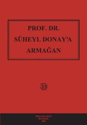 PROF. DR. SÜHEYL DONAY'A ARMAĞAN