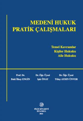 MEDENİ HUKUK PRATİK ÇALIŞMALARI Prof. Dr. Baki İlkay Engin