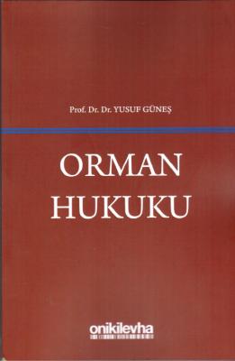 Orman Hukuku Prof. Dr. Yusuf GÜNEŞ