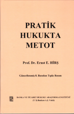 Pratik Hukukta Metot Prof.Dr. Ernst E. HİRŞ