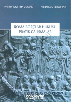 Roma Borçlar Hukuku Pratik Çalışmaları %5 indirimli Dr. Öğr. Üyesi Nur