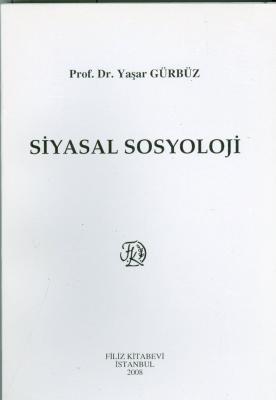 Siyasal Sosyoloji Prof. Dr. Yaşar Gürbüz