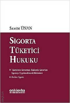Sigorta Tüketici Hukuku Prof. Dr. Samim ÜNAN