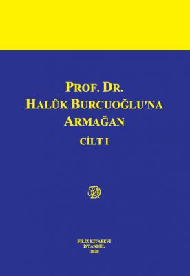 PROF. DR. HALÛK BURCUOĞLU'NA ARMAĞAN Prof. Dr. Saibe OKTAY ÖZDEMİR