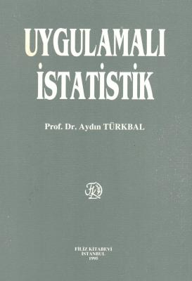 Uygulamalı İstatistik Prof. Dr. Aydın Türkbal