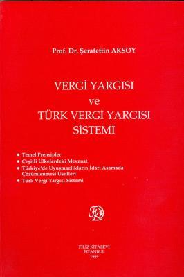 Vergi Yargısı ve Türkiye Vergi Yargısı Sistemi