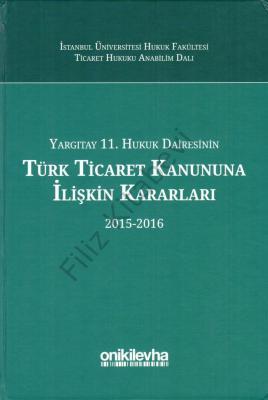 Yargıtay 11. Hukuk Dairesinin Türk Ticaret Kanunu'na İlişkin Kararları (2015-2016)