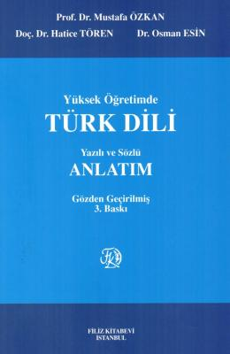 Yüksek Öğretimde Türk Dili Yazılı ve Sözlü Anlatım Prof. Dr. Mustafa Ö